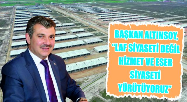 Başkan Altınsoy'dan Dönüşüm Projesi Vurgusu