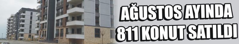 Ağustos Ayında 811 Konut Satıldı